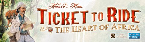 Ticket to Ride The Heart of Africa banner